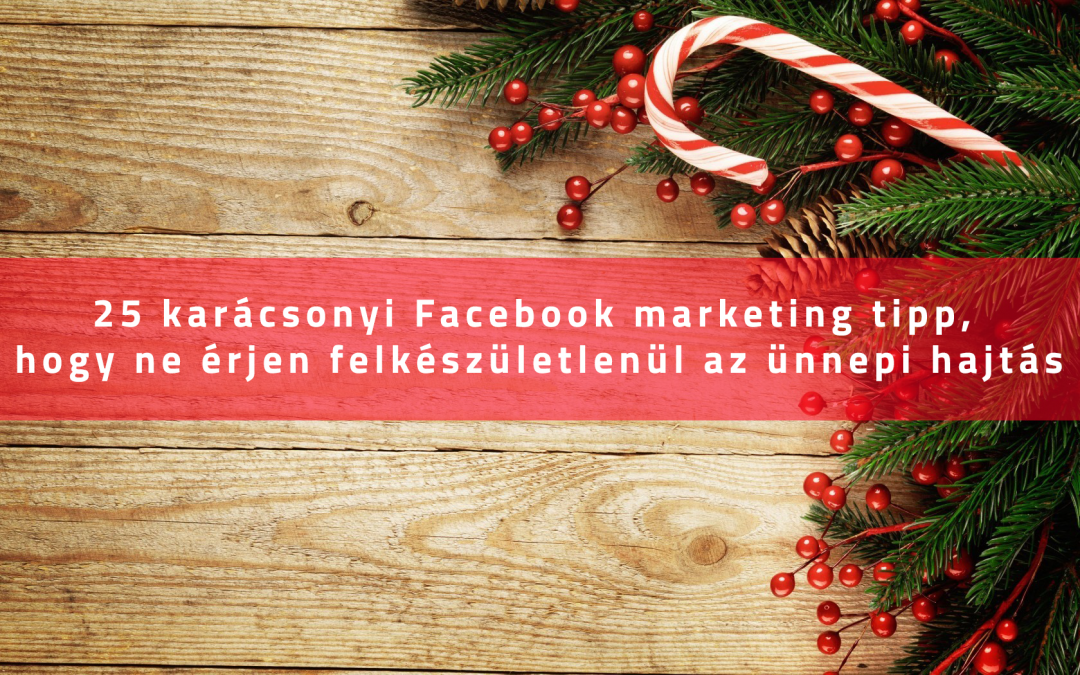 25 karácsonyi Facebook marketing tipp