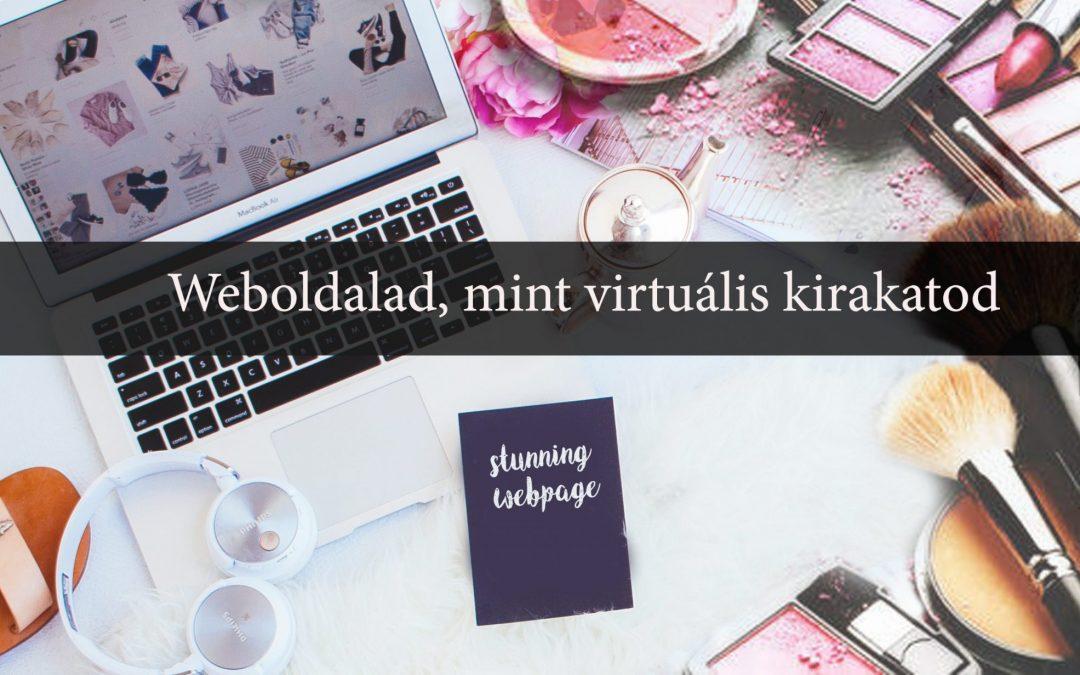 Weboldalad, mint virtuális kirakatod