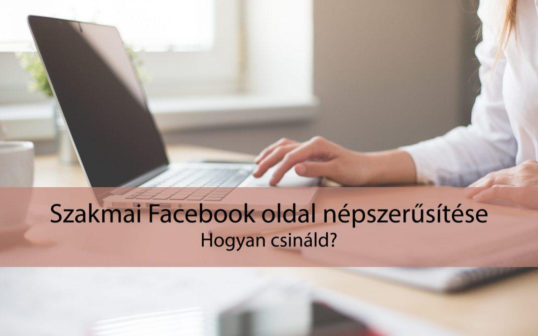 Szakmai Facebook oldal népszerűsítése – Hogyan csináld?