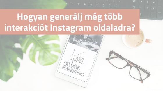 Hogyan generálj még több interakciót Instagram oldaladra?  – funkciók, lehetőségek, tippek és trükkök